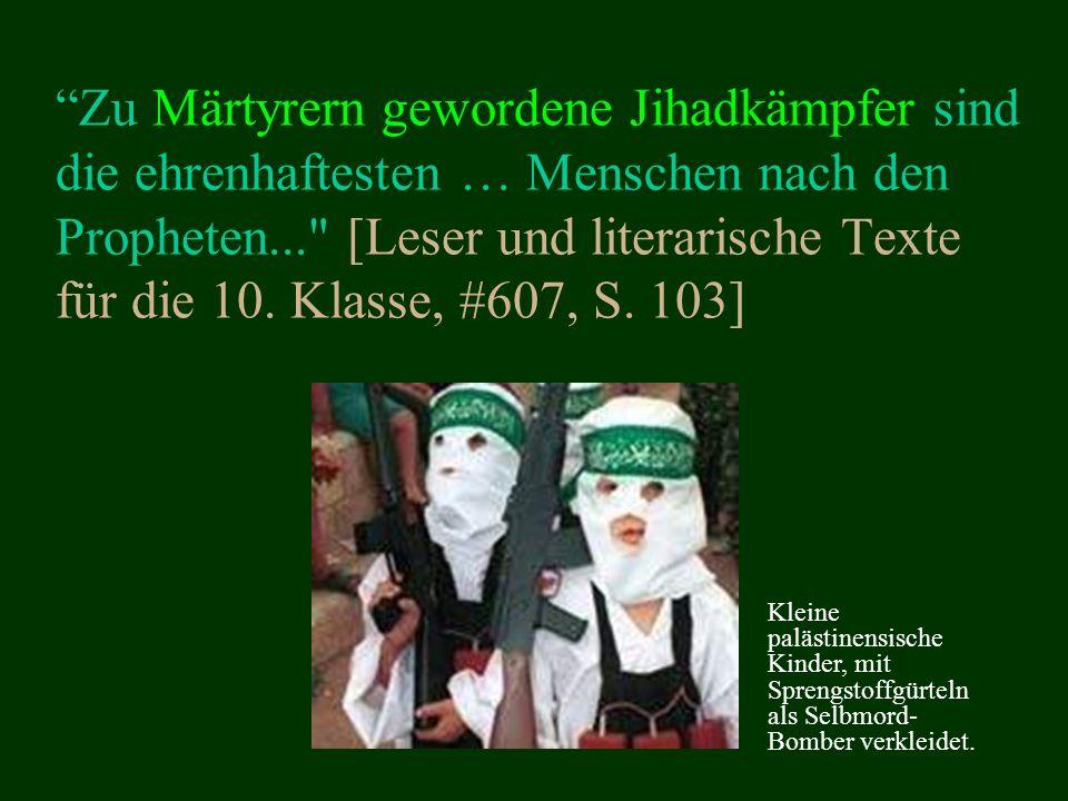 Zu Märtyrern gewordene Jihadkämpfer sind die ehrenhaftesten … Menschen nach den Propheten... [Leser und literarische Texte für die 10. Klasse, #607, S. 103]